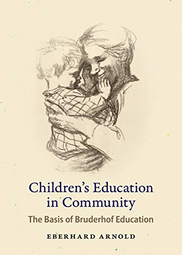 9780874861648: Children's Education in Community: The Basis of Bruderhof Education