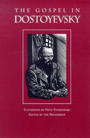 The Gospel in Dostoyevsky: Selections from His Works: Dostoyevsky, Fyodor