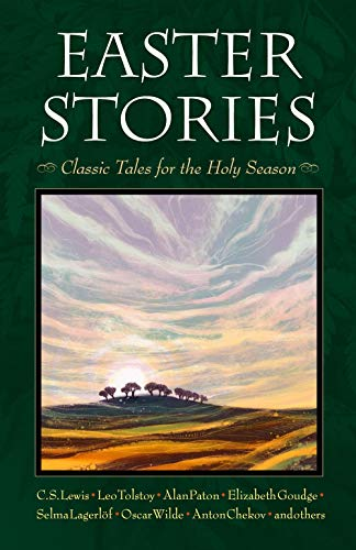 Easter Stories: Classic Tales for the Holy: C.S. Lewis; Leo