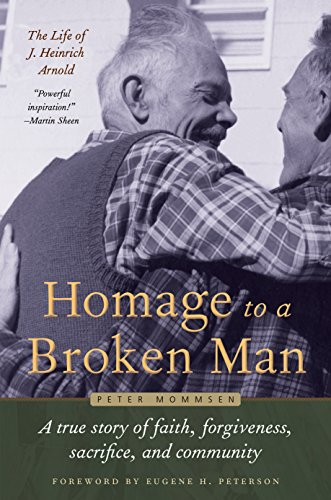 9780874866131: Homage to a Broken Man: The Life of J. Heinrich Arnold - A true story of faith, forgiveness, sacrifice, and community (Bruderhof History)
