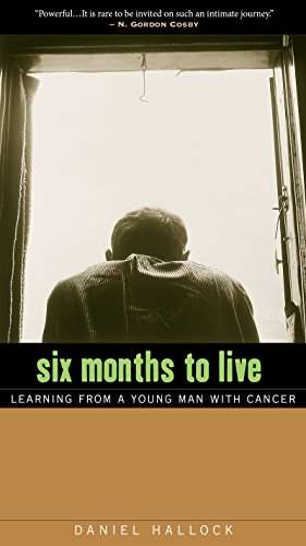 9780874866544: Six Months to Live: Learning from a Young Man with Cancer