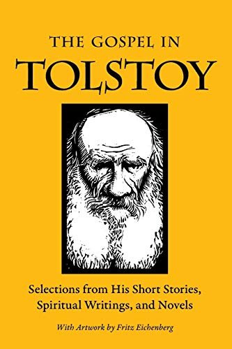 9780874866704: The Gospel in Tolstoy: Selections from His Short Stories, Spiritual Writings & Novels