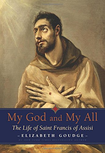 9780874866780: My God and My All: The Life of Saint Francis of Assisi