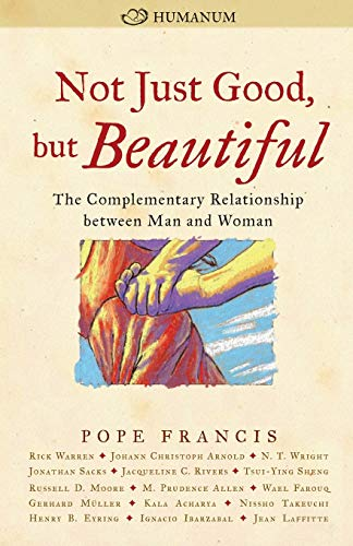 9780874866834: Not Just Good, but Beautiful: The Complementary Relationship Between Man and Woman