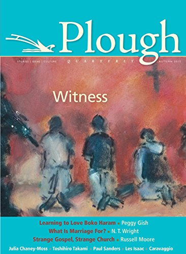 Plough Quarterly No. 6: Witness: Moore, Russell; Gish,