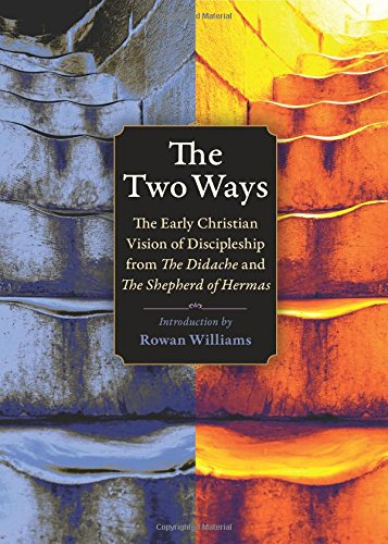 9780874867398: The Two Ways: The Early Christian Vision of Discipleship from the Didache and the Shepherd of Hermas (Plough Spiritual Guides: Backpack Classics)
