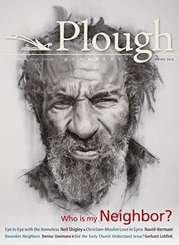 Plough Quarterly No. 8: Who Is My: Lohfink, Gerhard; Kermani,