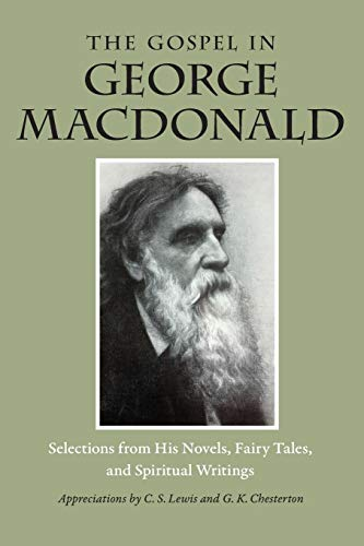 9780874867664: The Gospel in George MacDonald: Selections from His Novels, Fairy Tales, and Spiritual Writings (The Gospel in Great Writers)