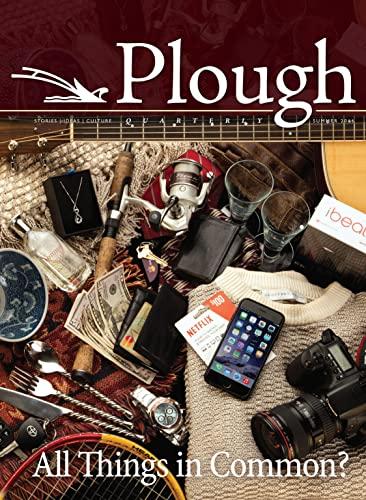 Plough Quarterly No. 9: All Things in: Hauerwas, Stanley; Warren,