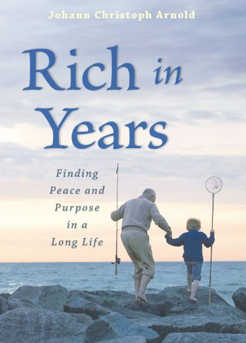 9780874868982: Rich in Years: Finding Peace and Purpose in a Long Life