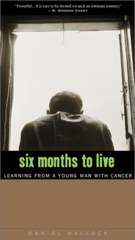 9780874869033: Six Months to Live : Learning from a Young Man with Cancer