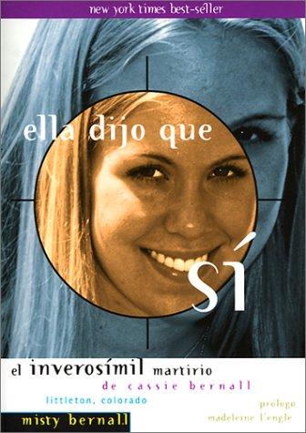 9780874869149: Ella Dijo Que Si: El Inverosimil Matirio de Cassie Bernall