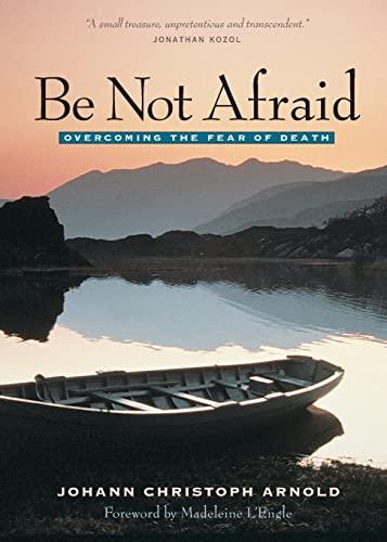 Be Not Afraid: Life, Death and Eternity: Arnold, Johann Christoph