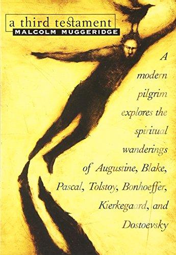 9780874869217: A Third Testament: A Modern Pilgrim Explores the Spiritual Wanderings of Augustine, Blake, Pascal, Tolstoy, Bonhoeffer, Kierkegaard, and Dostoevsky