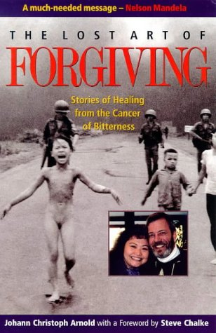 9780874869507: The Lost Art of Forgiving: Stories of Healing from the Cancer of Bitterness