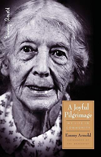 9780874869569: A Joyful Pilgrimage: My Life in Community (Bruderhof History)