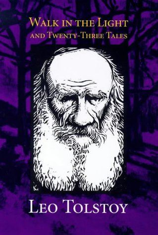 Walk in the Light & Twenty-Three Tales (0874869676) by Tolstoy, Leo