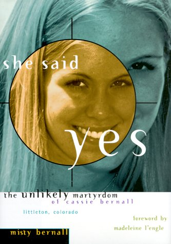 9780874869873: She Said Yes: The Unlikely Martyrdom of Cassie Bernall