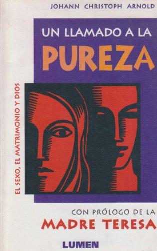 9780874869941: Un Llamado a la Pureza: El Sexo, El Matrimonio y Dios (Spanish Edition)