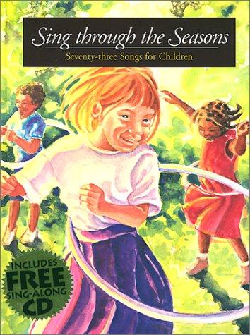 9780874869996: Sing Through the Seasons: 73 Songs for Children
