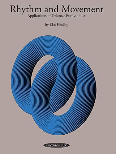 9780874870787: Rhythm and Movement: Applications of Dalcroze Eurhythmics