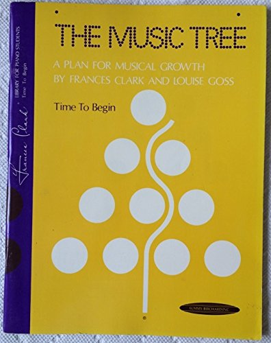 9780874871203: The Music Tree: Time to Begin (1973 Edition) (Frances Clark Library for Piano Studies)