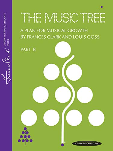 The Music Tree: Part B (1973 Edition) (Music Tree (Summy)): Clark, Frances, Goss, Louise