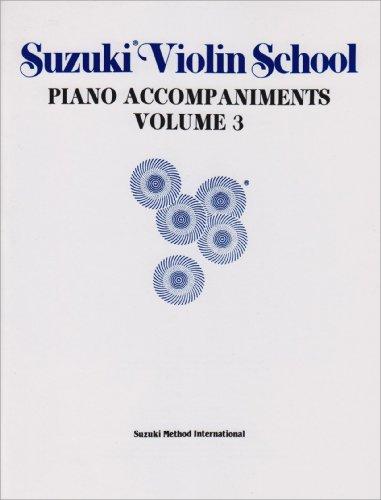 9780874871494: Suzuki Violin School Piano Accompaniment Vol.3 (Suzuki Violin School, Piano Accompaniments) (The Suzuki Method Core Materials)