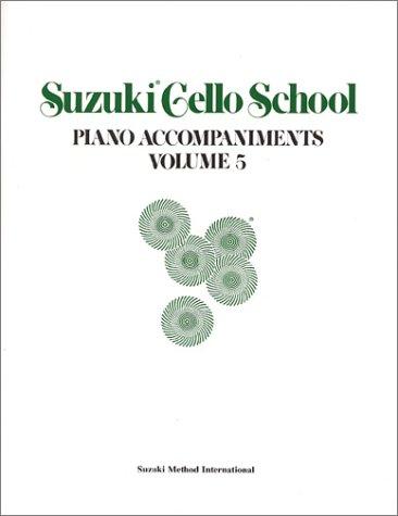 9780874872705: 005: Suzuki Cello School Piano Accompaniment: Volume 5