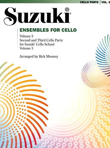 9780874872996: Suzuki Ensembles for Cello: Second and Third Cello Parts for Suzuki Cello School: 3