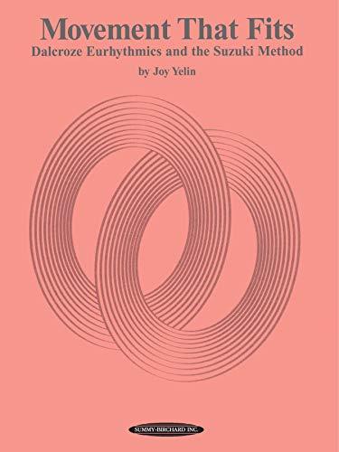 9780874874075: Movement That Fits: Dalcroze Eurhythmics and the Suzuki Method