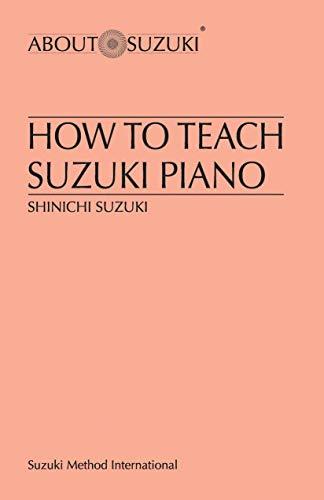 9780874875836: How to Teach Suzuki Piano (Suzuki Method International)
