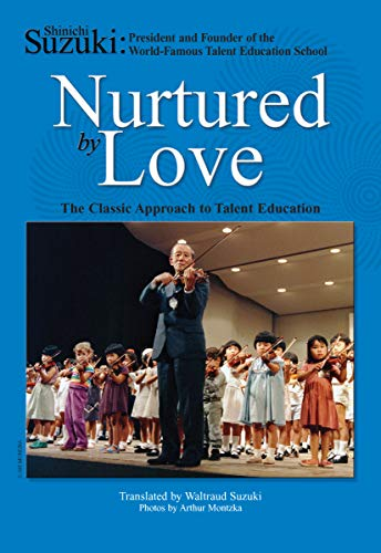 9780874875843: Nurtured by Love: The Classic Approach to Talent Education