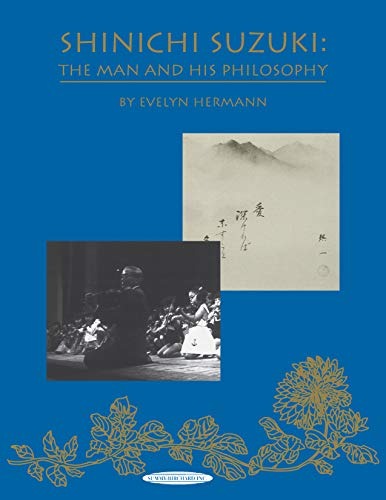 9780874875898: Shinichi Suzuki: The Man and His Philosophy