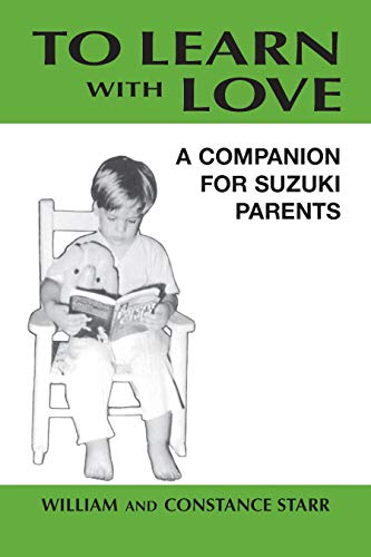 9780874876062: To Learn With Love: A Companion for Suzuki Parents