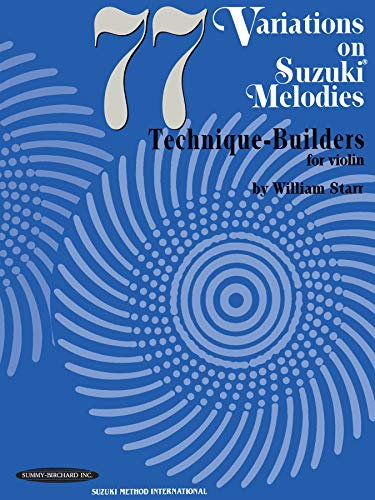 9780874876178: 77 Variations on Suzuki Melodies: Technique Builders for Violin