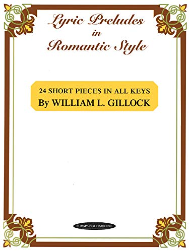 9780874876499: Lyric Preludes in Romantic Style: 24 Short Piano Pieces in All Keys