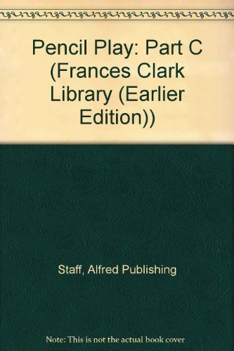 Pencil Play: Part C (Frances Clark Library: Staff, Alfred Publishing