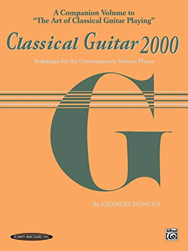 9780874876819: Classical Guitar 2000: Technique for the Contemporary Serious Player: A Companion to