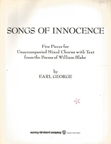 9780874877281: Songs of Innocence: Five Pieces for Unaccompanied Mixed Chorus with Text from the Poems of William Blake