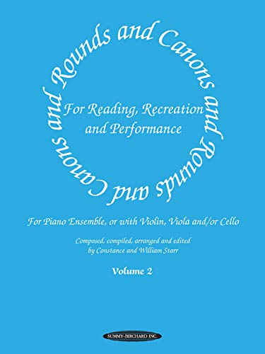Rounds and Canons for Reading, Recreation and Performance, Piano Ensemble, Vol 2: For Piano ...