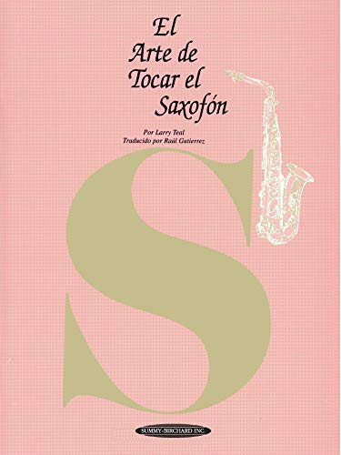 9780874879964: El Arte de Tocar el Saxofón: The Art of Saxophone Playing (Spanish Language Edition) (The Art Of Series) (Spanish Edition)