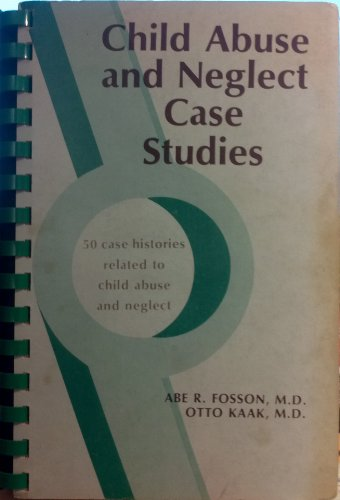 9780874880625: Child Abuse and Neglect: Case Studies