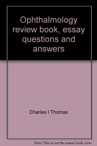 9780874883473: Ophthalmology review book, essay questions and answers;: 625 essay questions and referenced answers