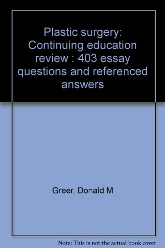 9780874883541: Plastic surgery: Continuing education review : 403 essay questions and referenced answers