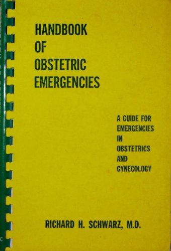 Handbook of Obstetric Emergencies: Schwartz, Richard H.
