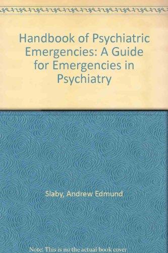 Handbook of Psychiatric Emergencies: A Guide for Emergencies in Psychiatry: Slaby, Andrew Edmund, ...