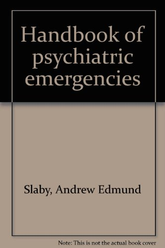 Handbook of Psychiatric Emergencies: Slaby, Andrew E.;