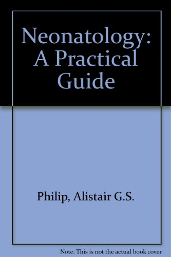 9780874886719: Neonatology: A Practical Guide