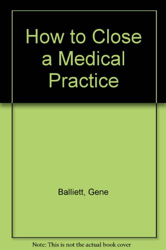 9780874891423: How to close a medical practice